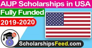 Scholarships in USA for international students 2019-2020. AIJP Fully Funded scholarships in America(USA) 2019-2020. US(USA) Scholarships 2019-2020