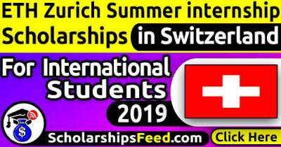ETH Zurich summer internship 2019 – ETH Zurich Scholarship 2019