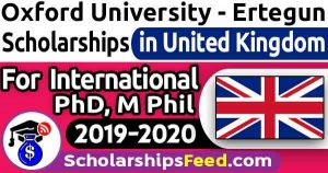 Ertegun Graduate Scholarship Programme 2019-2020 For PhD, M Phil. For International Students. Ertegun Graduate Scholarship 2019 is offered at Oxford University