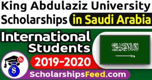 King Abdulaziz University Scholarship 2020 Fully Funded For Master, PhD, MPhil. King Abdulaziz University Scholarship in Saudi Arabia for International Students