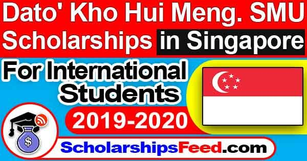 Dato' Kho Hui Meng SMU Scholarship in Singapore 2019-2020 international students