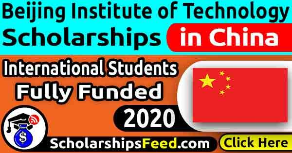 Beijing Institute of technology scholarship 2020 is fully funded. View details, requirements & procedures for Beijing institute of technology scholarship 2020