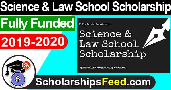 Science and Law School Scholarship 2019-2020. Science and Law School Scholarships 2020 Fully Funded. Science and Law School Scholarship 2020 For All